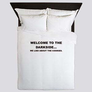 WELCOME TO THE DARKSIDE Queen Duvet