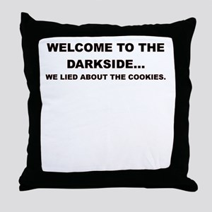 WELCOME TO THE DARKSIDE Throw Pillow