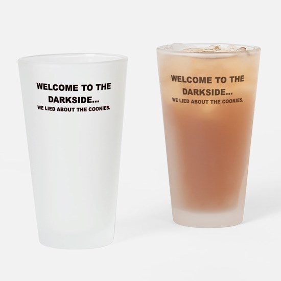 WELCOME TO THE DARKSIDE Drinking Glass