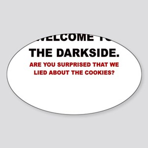 WELCOME TO THE DARKSIDE ARE YOU SURPRISED Sticker