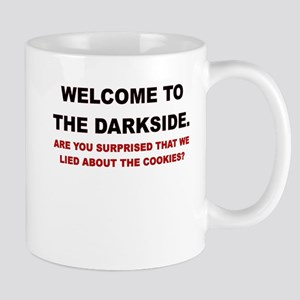 WELCOME TO THE DARKSIDE ARE YOU SURPRISED Mugs