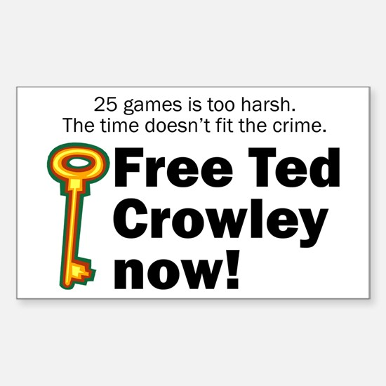 Free Ted Crowley now! Rectangle Decal