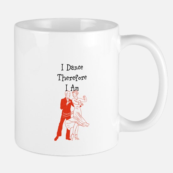 I Dance Therfore I Am Mugs