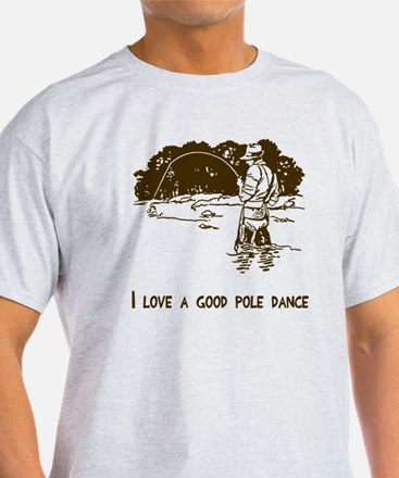 I love a good pole dance T-Shirt