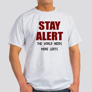 Stay alert world needs lerts Light T-Shirt