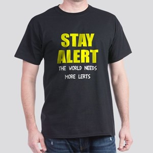 Stay alert world needs lerts Dark T-Shirt
