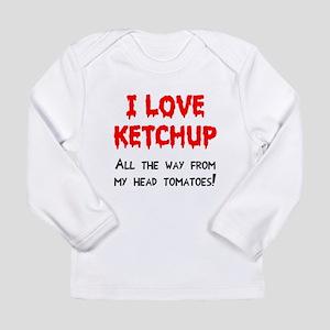 I love ketchup Long Sleeve Infant T-Shirt