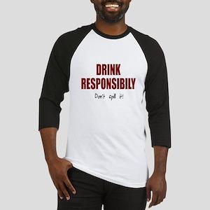 Drink responsibly Baseball Jersey