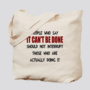 It can't be done Tote Bag