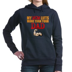 My Mom Lifts More Than Your Dad Women's Hooded Swe