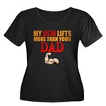 My Mom Lifts More Than Your Dad Plus Size T-Shirt