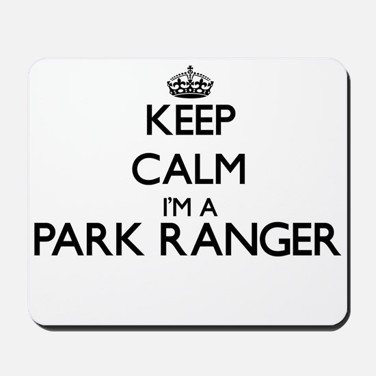 Keep calm I'm a Park Ranger Mousepad