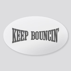 Keep Bouncin' Sticker