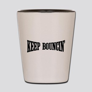 Keep Bouncin' Shot Glass