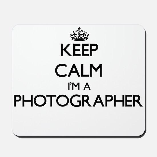 Keep calm I'm a Photographer Mousepad
