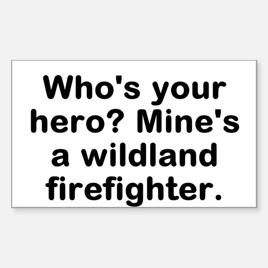Who's Your Hero? Mine's A Sticker (rectang