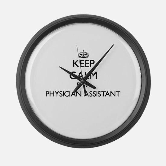 Keep calm I'm a Physician Assista Large Wall Clock