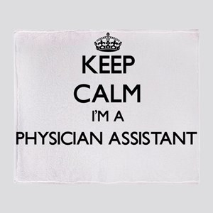 Keep calm I'm a Physician Assistant Throw Blanket