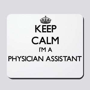 Keep calm I'm a Physician Assistant Mousepad
