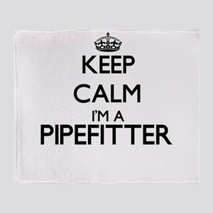 Keep calm I'm a Pipefitter Throw Blanket