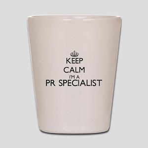 Keep calm I'm a Pr Specialist Shot Glass