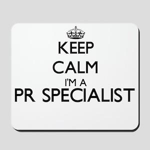 Keep calm I'm a Pr Specialist Mousepad