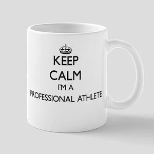 Keep calm I'm a Professional Athlete Mugs