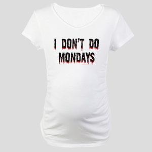 No Mondays 3 Maternity T-Shirt