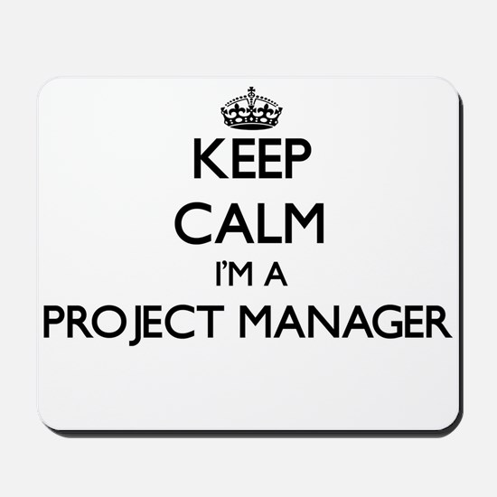 Keep calm I'm a Project Manager Mousepad