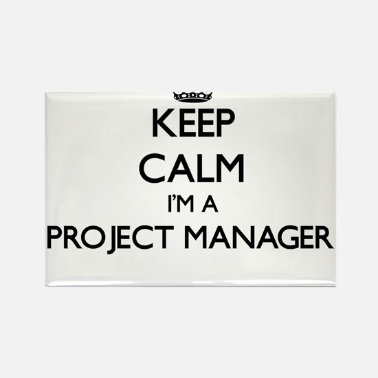 Keep calm I'm a Project Manager Magnets