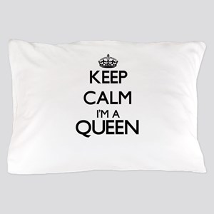 Keep calm I'm a Queen Pillow Case