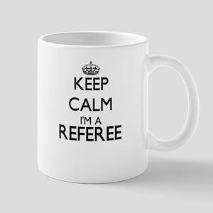 Keep calm I'm a Referee Mugs