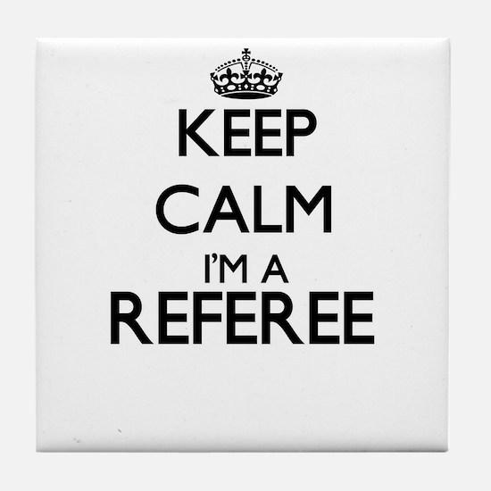 Keep calm I'm a Referee Tile Coaster