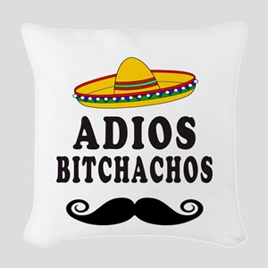 Adios Bitchachos Woven Throw Pillow