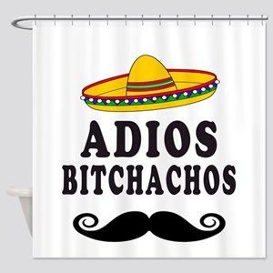 Adios Bitchachos Shower Curtain