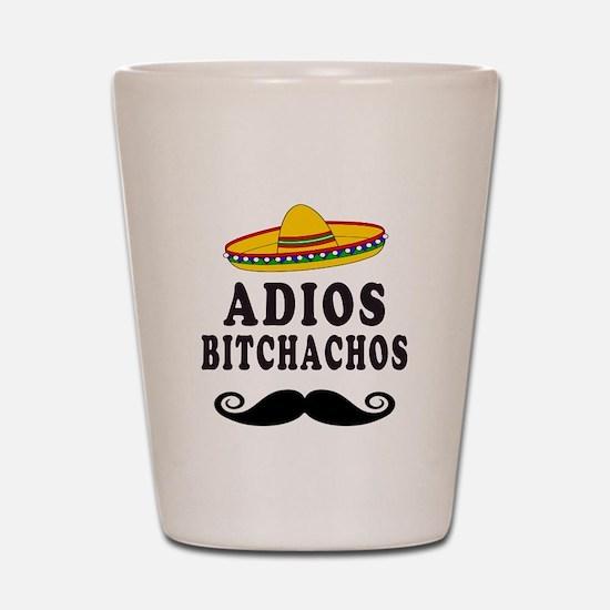 Adios Bitchachos Shot Glass