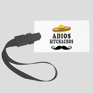 Adios Bitchachos Large Luggage Tag