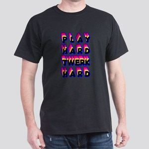 play Hard Twerk Hard T-Shirt