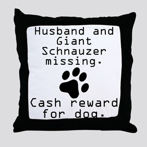 Husband And Giant Schnauzer Missing Throw Pillow