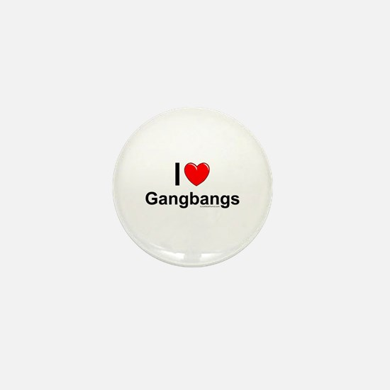 Gangbangs Mini Button