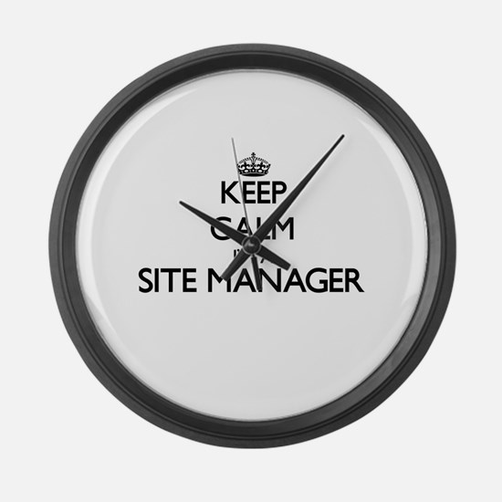 Keep calm I'm a Site Manager Large Wall Clock