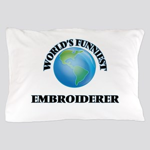 World's Funniest Embroiderer Pillow Case