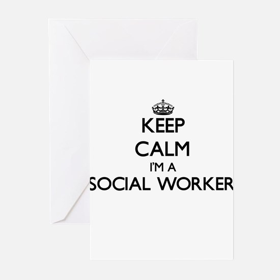 Keep calm I'm a Social Worker Greeting Cards