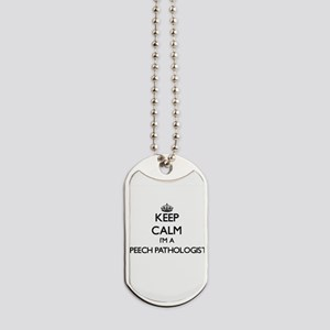 Keep calm I'm a Speech Pathologist Dog Tags