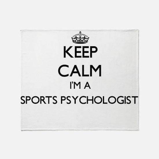Keep calm I'm a Sports Psychologist Throw Blanket