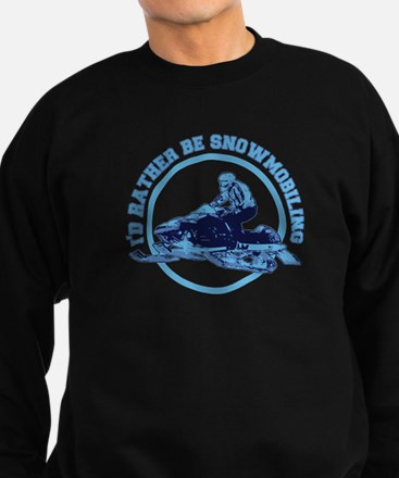 I'd Rather Be Snowmobiling Sweatshirt (dark)