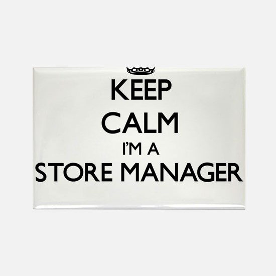 Keep calm I'm a Store Manager Magnets