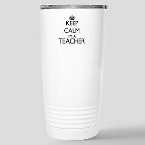 Keep calm I'm a Teacher Stainless Steel Travel Mug