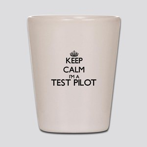 Keep calm I'm a Test Pilot Shot Glass