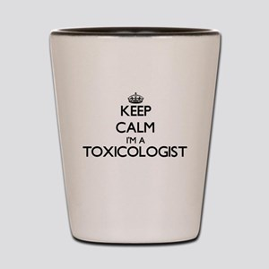 Keep calm I'm a Toxicologist Shot Glass